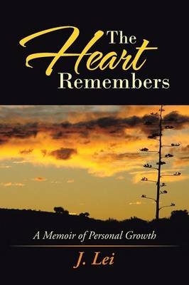 The Heart Remembers: A Memoir of Personal Growth (Paperback)
