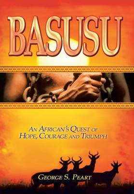Basusu: An African's Quest of Hope, Courage, and Triumph (Hardback)