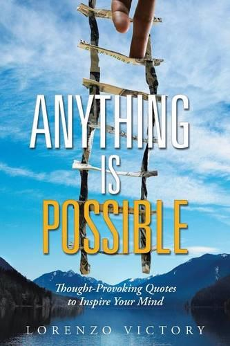 Anything Is Possible: Thought-Provoking Quotes to Inspire Your Mind (Paperback)