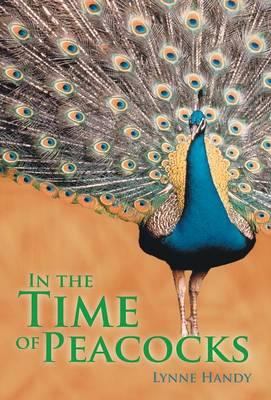 In the Time of Peacocks (Hardback)