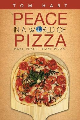 Peace in a World of Pizza (Paperback)