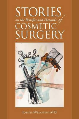 Stories on the Benefits and Hazards of Cosmetic Surgery (Paperback)