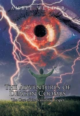 The Adventures of Deacon Coombs: The Case of the Vanishing Vesper (Hardback)