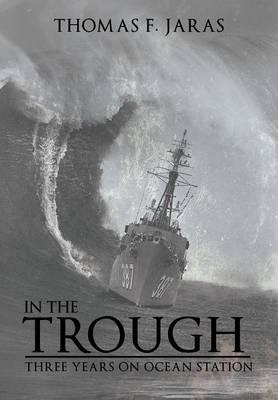 In the Trough: Three Years on Ocean Station (Hardback)