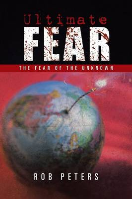 Ultimate Fear: The Fear of the Unknown (Paperback)