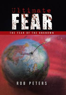 Ultimate Fear: The Fear of the Unknown (Hardback)