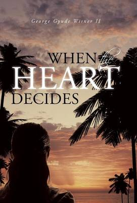 When the Heart Decides (Hardback)