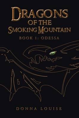 Dragons of the Smoking Mountain: Book 1: Odessa (Paperback)