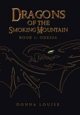 Dragons of the Smoking Mountain: Book 1: Odessa (Hardback)