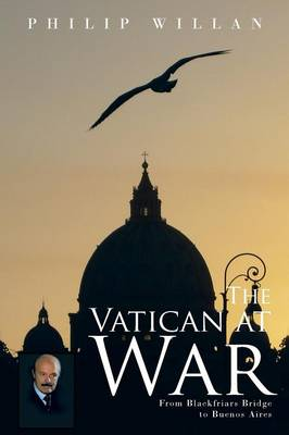 The Vatican at War: From Blackfriars Bridge to Buenos Aires (Paperback)