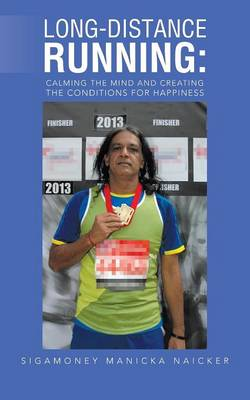 Long-Distance Running: Calming the Mind and Creating the Conditions for Happiness (Paperback)