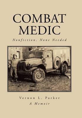 Combat Medic: Nonfiction, None Needed (Hardback)