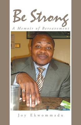 Be Strong: A Memoir of Bereavement (Paperback)