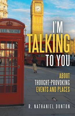 I'm Talking to You: About Thought-Provoking Events and Places (Paperback)