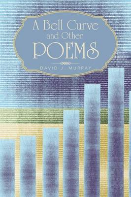 A Bell Curve and Other Poems (Paperback)