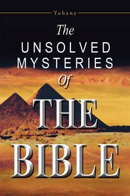 The Unsolved Mysteries of the Bible (Paperback)