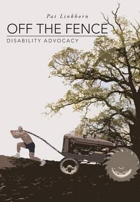Off the Fence: Disability Advocacy (Hardback)