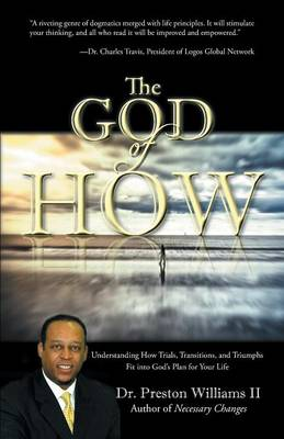 The God of How: Understanding How Trials, Transitions, and Triumphs Fit Into God's Plan for Your Life (Paperback)