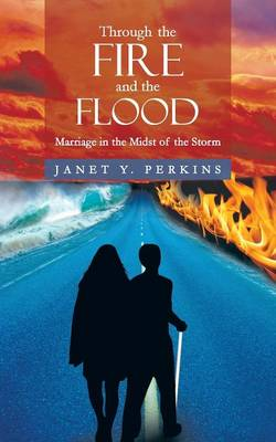 Through the Fire and the Flood: Marriage in the Midst of the Storm (Paperback)