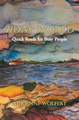 7/Day World: Quick Reads for Busy People (Paperback)