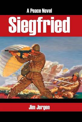 Siegfried: A Peace Novel (Hardback)