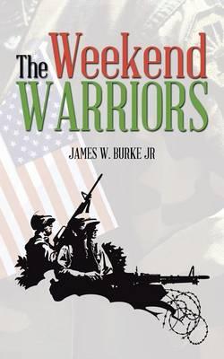 The Weekend Warriors (Paperback)