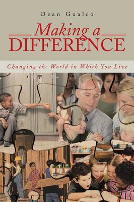 Making a Difference: Changing the World in Which You Live (Paperback)