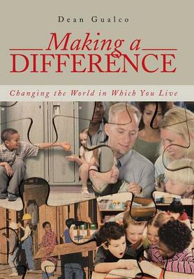 Making a Difference: Changing the World in Which You Live (Hardback)