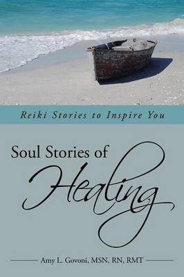Soul Stories of Healing: Reiki Stories to Inspire You (Paperback)