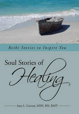 Soul Stories of Healing: Reiki Stories to Inspire You (Hardback)