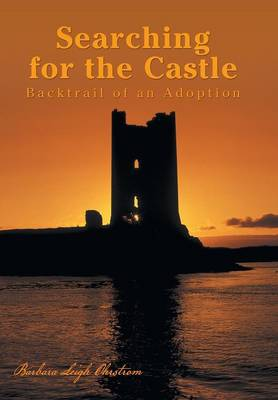 Searching for the Castle: Backtrail of an Adoption (Hardback)