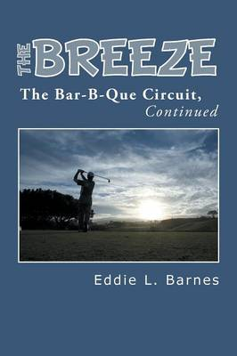 The Breeze: The Bar-B-Que Circuit, Continued (Paperback)