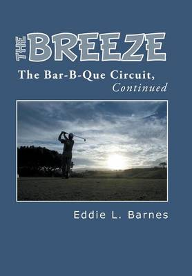 The Breeze: The Bar-B-Que Circuit, Continued (Hardback)