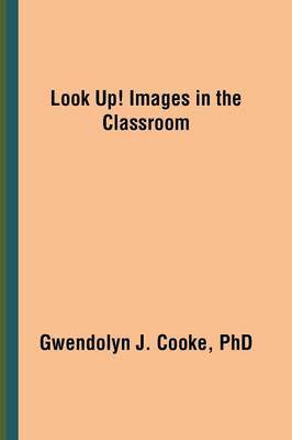 Look Up! Images in the Classroom (Paperback)