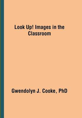 Look Up! Images in the Classroom (Hardback)