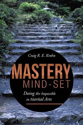 Mastery Mind-Set: Doing the Impossible in Martial Arts (Paperback)