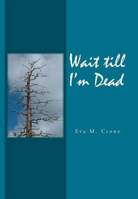 Wait Till I'm Dead (Hardback)