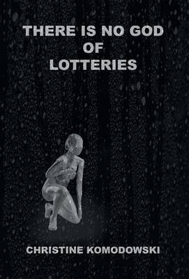 There Is No God of Lotteries (Hardback)