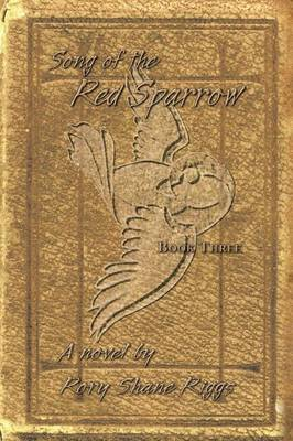 Song of the Red Sparrow, Book Three: The Spirit Is Willing (Paperback)