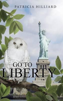 Go to Liberty (Hardback)