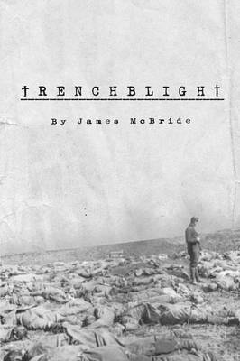Trenchblight: Innocence and Absolution (Paperback)