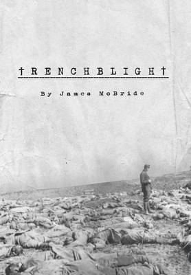 Trenchblight: Innocence and Absolution (Hardback)