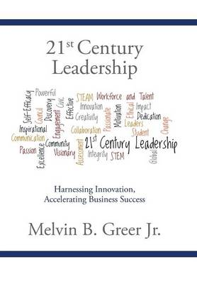 21st Century Leadership: Harnessing Innovation, Accelerating Business Success (Hardback)