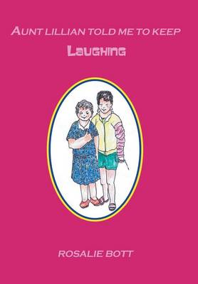 Aunt Lillian Told Me to Keep Laughing (Hardback)