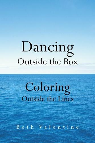 Dancing Outside the Box: Coloring Outside the Lines (Paperback)