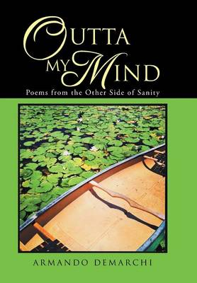 Outta My Mind: Poems from the Other Side of Sanity (Hardback)