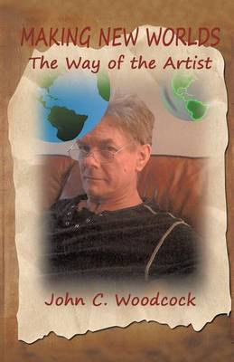 Making New Worlds: The Way of the Artist (Paperback)