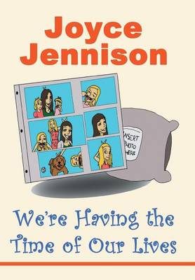 We're Having the Time of Our Lives (Hardback)