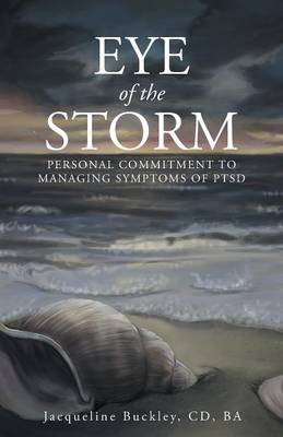 Eye of the Storm: Personal Commitment to Managing Symptoms of Ptsd (Paperback)