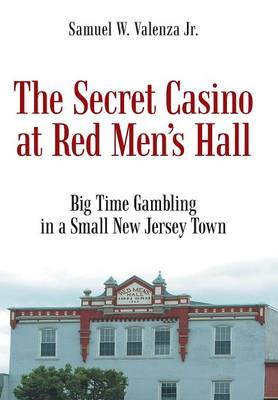 The Secret Casino at Red Men's Hall (Hardback)